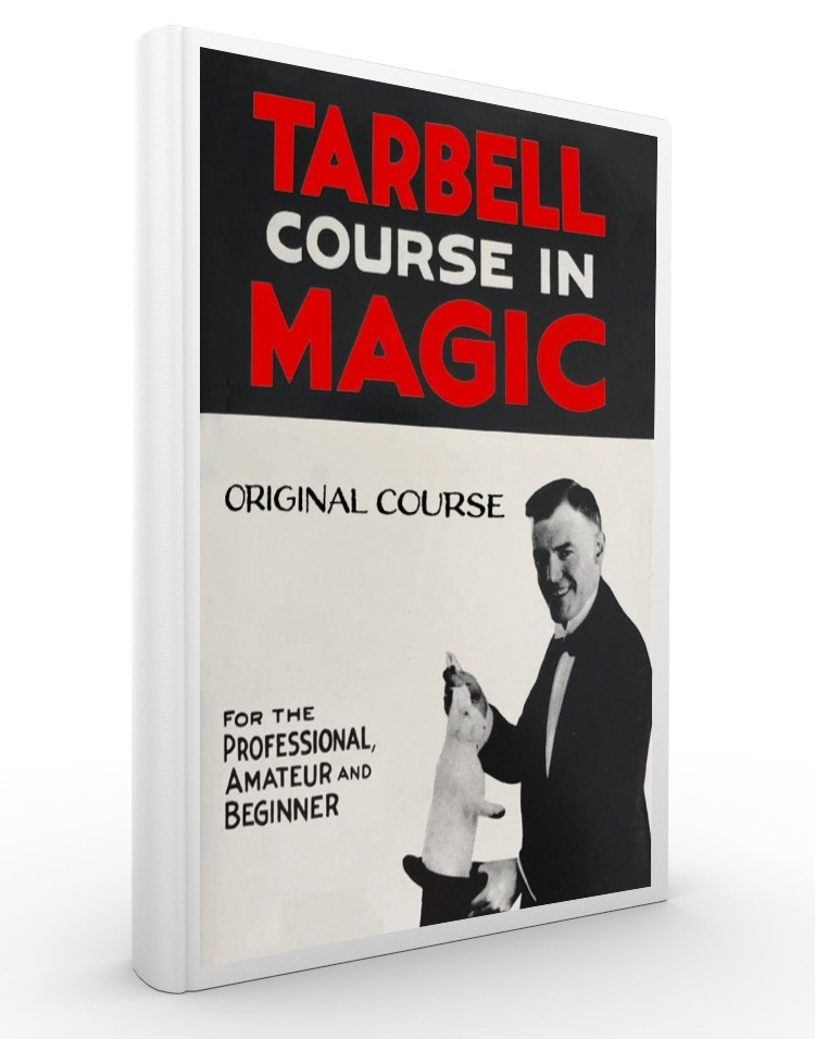 THE ORIGINAL COURSE IN MAGIC - Harlan Tarbell