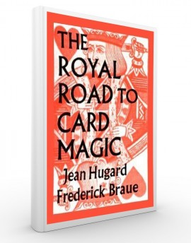 ROYAL ROAD TO CARD MAGIC - Jean Hugard, Frederic Braue
